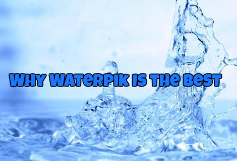 Why Waterpik Is The Best