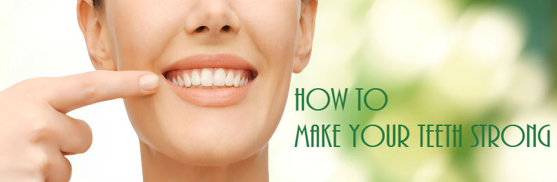 How To Make Your Teeth Strong Without Going to the Dentist