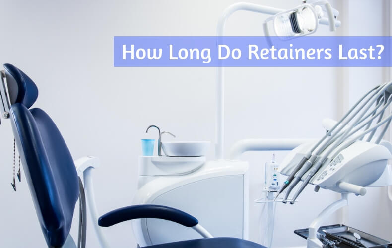 How Long Do Retainers Last_